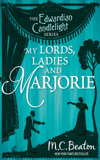 Cover of My Lords, Ladies, and Marjorie by M.C. Beaton
