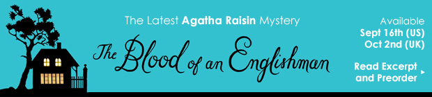 The next Agatha Raisin mystery Blood of an Englishman available Sept 16th (US) Oct 2nd (UK) Preorder
