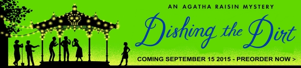 An Agatha Raisin Mystery - Dishing the Dirt - Coming September 15 2015 - Preorder Now
